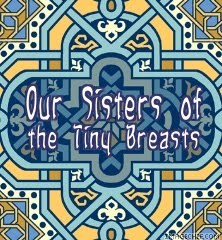 our_sisters_of_the_tiny_breasts